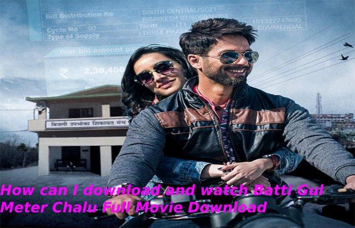 Batti Gul Meter Chalu Full Movie Download