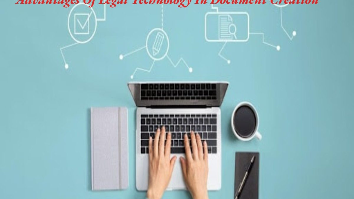 Advantages Of Legal Technology In Document Creation