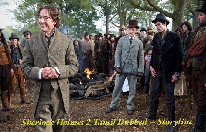 Sherlock Holmes 2 Tamil Dubbed – Storyline