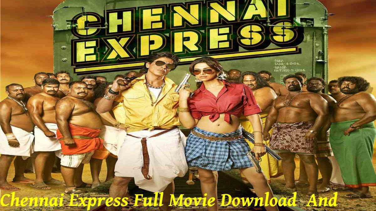Chennai Express Full Movie Download  And Watch For Free