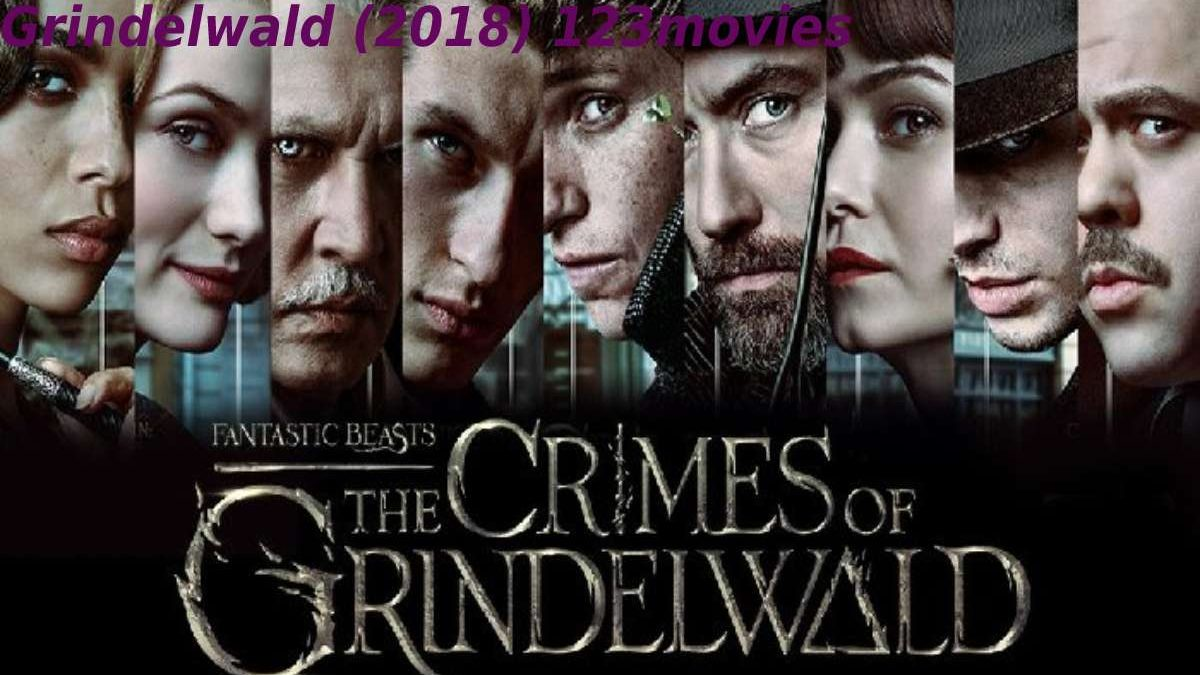 Watch Fantastic Beasts: The Crimes Of Grindelwald (2018) 123movies