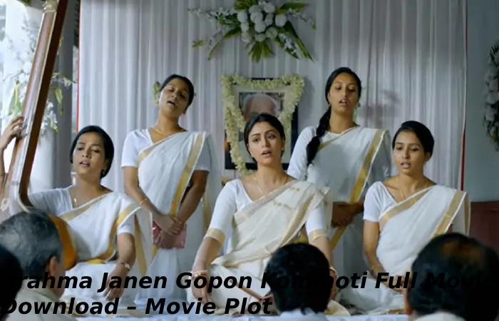 Brahma Janen Gopon Kommoti Full Movie Download – Movie Plot