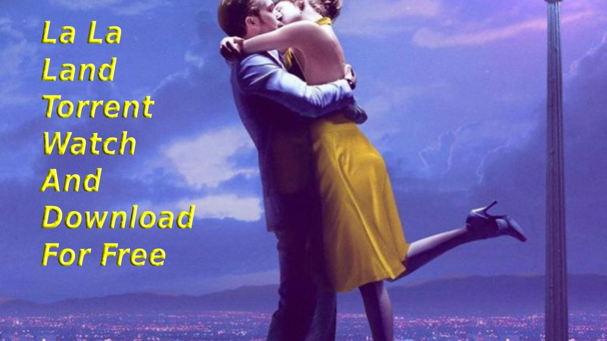 La La Land Torrent Watch And Download For Free
