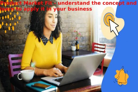 Product Market Fit - understand the concept and learn to apply it in your business